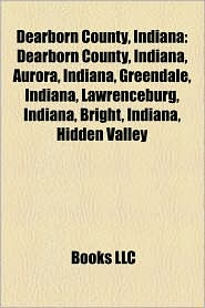 Dearborn County, Indiana - Books Llc