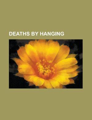 Deaths by Hanging: Abid Hamid Mahmud, ALA Gertner, Buster Edwards, David Carradine, Dule Tree, Friedrich Jeckeln, Hanging, Havzi Nela, Ja