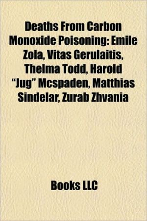 Deaths from carbon monoxide poisoning: Suicides by carbon monoxide poisoning, mile Zola, Sylvia Plath, John Kennedy Toole, Merritt A. Edson - Source: Wikipedia