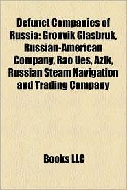 Defunct Companies Of Russia - Books Llc