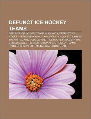 Defunct Ice Hockey Teams - Books Llc