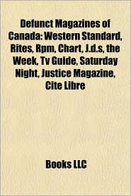 Defunct magazines of Canada: TV Guide, List of TV Guide covers, TV Guide Network, List of TV Guide editions, Western Standard, RPM, Rites - Source: Wikipedia