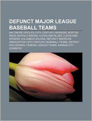 Defunct Major League Baseball Teams - Books Llc