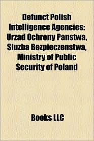 Defunct Polish Intelligence Agencies - Books Llc