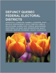 Defunct Quebec Federal Electoral Districts - Books Llc