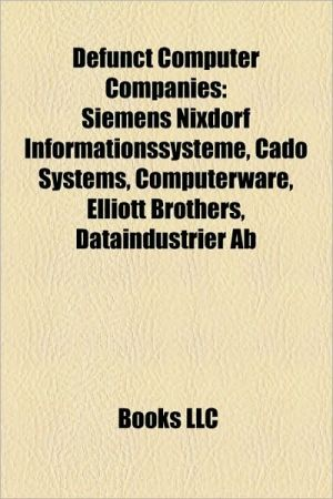 Defunct Computer Companies - Books Llc