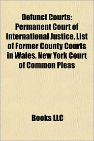 Defunct courts: Defunct United States courts, Former courts and tribunals in the United Kingdom, Permanent Court of International Justice - Source: Wikipedia