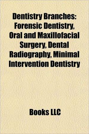 Dentistry branches: Dental anatomy, Dental materials, Dental radiography, Endodontics, Oral hygiene, Oral pathology, Oral surgery, Orthodontics
