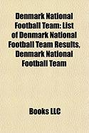 Denmark National Football Team: List of Denmark National Football Team Results