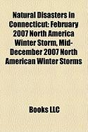 Natural Disasters in Connecticut: February 2007 North America Winter Storm, Mid-December 2007 North American Winter Storms