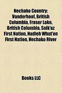 Nechako Country: Vanderhoof, British Columbia, Fraser Lake, British Columbia, Saik'uz First Nation, Nadleh Whut'en First Nation, Nechak