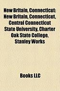 New Britain, Connecticut: New Britain, Connecticut, Central Connecticut State University, Charter Oak State College, Stanley Works