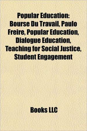 Popular education: Bourse du Travail, Teaching for social justice, Paulo Freire, Student engagement, Dialogue education, Critical pedagogy