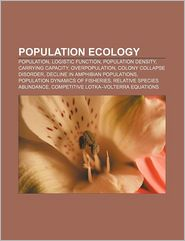 Population ecology: Population, Logistic function, Population density, Carrying capacity, Overpopulation, Colony collapse disorder - Source: Wikipedia