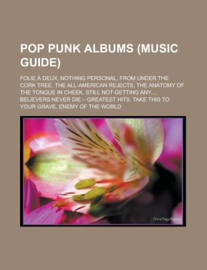 Pop punk albums (Music Guide): Folie Deux, Nothing Personal, From Under the Cork Tree, The All-American Rejects, The Anatomy of the Tongue in Cheek, Still Not Getting Any, Believers Never Die - Greatest Hits, Take This to Your Grave
