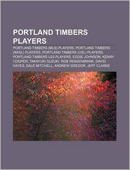 Portland Timbers Players - Books Llc