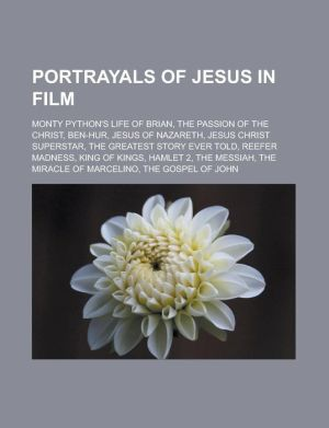 Portrayals of Jesus in film: Monty Python's Life of Brian, The Passion of the Christ, Ben-Hur, Jesus of Nazareth, Jesus Christ Superstar, The Greatest Story Ever Told, Reefer Madness, King of Kings, Hamlet 2, The Messiah