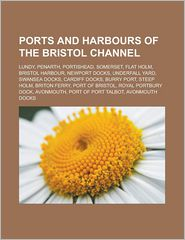 Ports And Harbours Of The Bristol Channel - Books Llc
