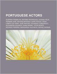 Portuguese Actors - Books Llc