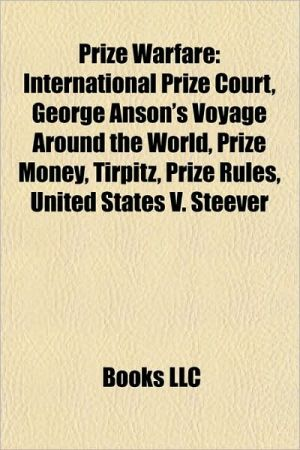 Prize warfare: Commerce raiders, International Prize Court, Merchant raider, George Anson's voyage around the world, CSS Alabama