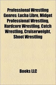 Professional wrestling genres: Lucha libre, Midget professional wrestling, Mini-Estrella, Hardcore wrestling, Catch wrestling, Lucha Libre USA - Source: Wikipedia