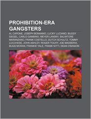 Prohibition-era gangsters: Al Capone, Joseph Bonanno, Lucky Luciano, Bugsy Siegel, Carlo Gambino, Meyer Lansky, Salvatore Maranzano - Source: Wikipedia