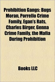 Prohibition Gangs - Books Llc