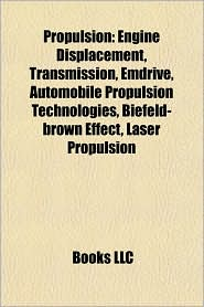 Propulsion: Engines, Force lasers, Hybrid powertrain, Magnetic propulsion devices, Marine propulsion, Nuclear vehicle propulsion - Source: Wikipedia