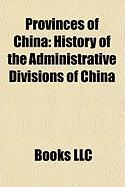 Provinces of China: History of the Administrative Divisions of China