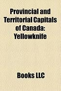 Provincial and Territorial Capitals of Canada: Yellowknife