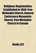 Religious Organizations Established in 1860: General Conference Mennonite Church
