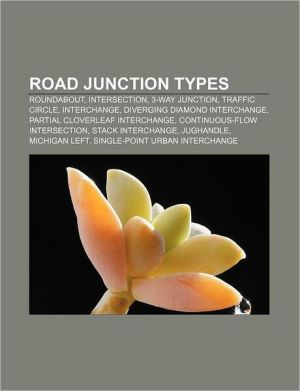 Road junction types: Roundabout, Intersection, 3-way junction, Traffic circle, Interchange, Diverging diamond interchange