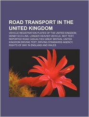 Road Transport In The United Kingdom - Books Llc