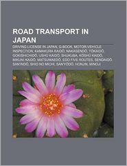 Road transport in Japan: Driving license in Japan, G-Book, Motor-vehicle inspection, Kamakura Kaid, Nakasend, T kaid, Gokishichid - Source: Wikipedia