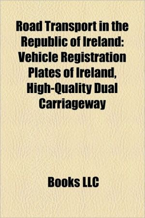 Road Transport In The Republic Of Ireland - Books Llc