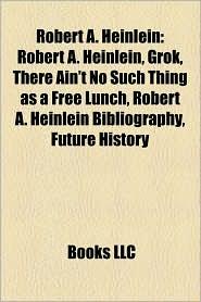 Robert A. Heinlein - Books Llc