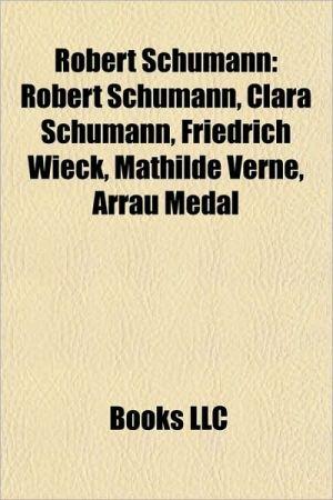 Robert Schumann: Compositions by Robert Schumann, Clara Schumann, Dichterliebe, List of compositions by Robert Schumann, Ludwig Schuncke