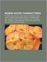 Robin Hood Characters - Books Llc