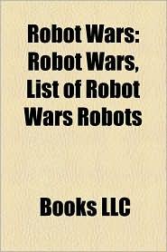 Robot Wars - Books Llc