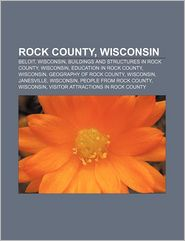 Rock County, Wisconsin - Books Llc