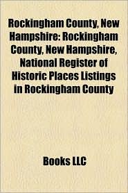 Rockingham County, New Hampshire - Books Llc