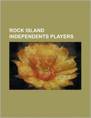 Rock Island Independents Players - Books Llc