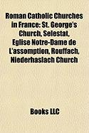 Roman Catholic Churches in France: St. George's Church, S Lestat