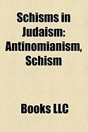 Schisms in Judaism: Antinomianism