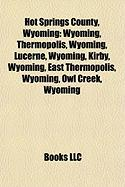 Hot Springs County, Wyoming: Thermopolis, Wyoming
