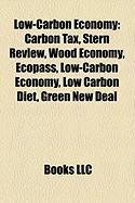Low-carbon economy Renewable energy, Carbon tax, Low-carbon fuel standard, Renewable energy commercialization, Stern Review, Wood economy, Low carbon power generation, Ecopass, Low carbon diet, Shiply, Just Transition, Minimum energy performance standard