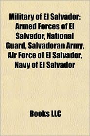 Military of El Salvador: Salvadoran military personnel, Special forces of El Salvador, Wars involving El Salvador, World War II, Football War - Source: Wikipedia