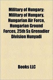 Military Of Hungary - Books Llc