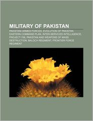 Military of Pakistan: Pakistani Armed Forces, Evolution of Pakistan Eastern Command plan, Inter-Services Intelligence, Project-706 - Source: Wikipedia