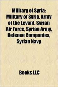 Military Of Syria - Books Llc